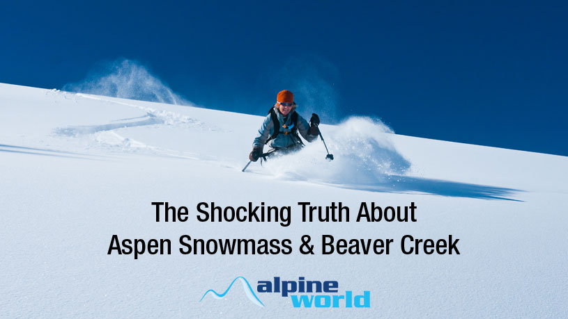 Truth about Aspen snowmass Beaver Creek