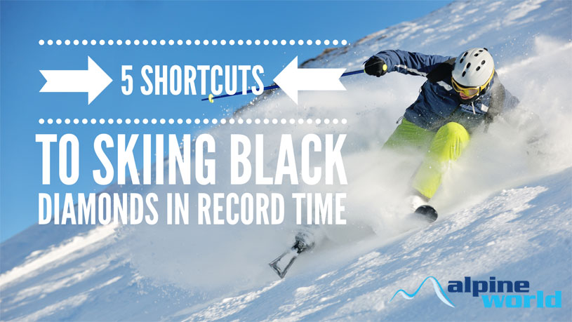 5 Shortcuts to Skiing Black Diamonds in Record Time